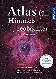 Atlas für Himmelsbeobachter: Die 250 schönsten Deep-Sky-Objekte am Nord- und Südhimmel