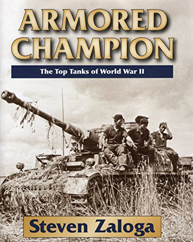 Armored Cruiser - Armored Champion: The Top Tanks of World War II