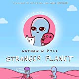 Stranger Planet: The Hilarious Sequel to the #1 Bestseller