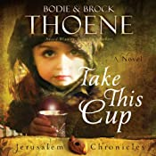 Take This Cup: The Jerusalem Chronicles, Book 2 | Brock Thoene, Bodie Thoene