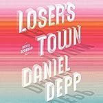 Loser's Town | Daniel Depp