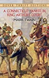 A Connecticut Yankee in King Arthur's Court (Dover Thrift Editions) by Mark Twain (2001-06-14)