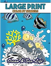 Large Print Color by Numbers: Ocean & Sea Life: Coloring Activity Book with Stress Relieving Underwater Designs for Kids, Teens, Seniors and Adults to Relax