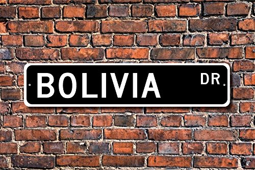 CELYCASY Bolivia Sign Bolivia Gift Bolivia Keepsake Bolivia Wall Decor Bolivia Souvenir Sign Bolivia Custom Street Sign Quality Metal Sign