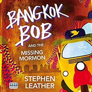 Bangkok Bob and the Missing Mormon Audiobook