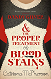 Dandy Gilver and the Proper Treatment of Bloodstains (Dandy Gilver Murder Mystery Series Book 5)