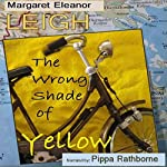 The Wrong Shade of Yellow | Margaret Eleanor Leigh