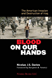 Blood on our Hands: the American Invasion and Destruction of Iraq (English Edition)