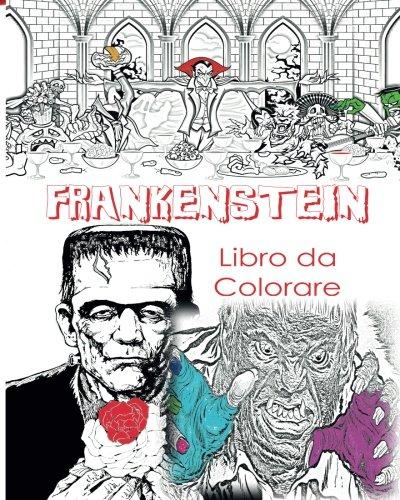 Frankenstein Libro Di Colorazione Per Adulti Per Adulti Creative Colore Victor Frankenstein, Sposa di Frankenstein, Frankenstein Mary Shelley, Stress ... bagliore nei colori scuri (Italian (Mandala Halloween Da Colorare)