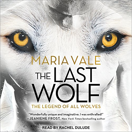The Last Wolf: Legend of All Wolves, Book 1