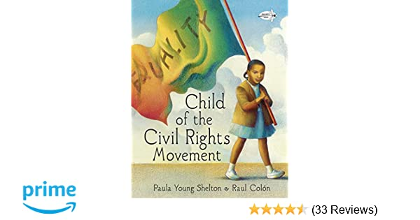 The Civil Rights Of Children >> Child Of The Civil Rights Movement Paula Young Shelton
