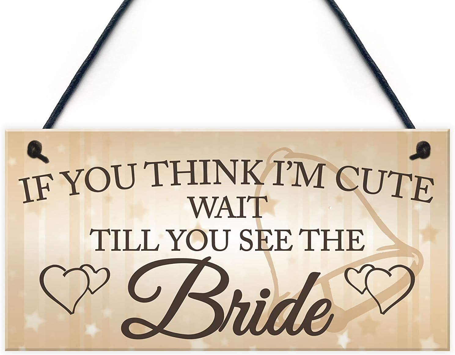 INNAPER If You Think I'm Cute Wait Till You See The Bride Novelty Hanging Wedding Wood Signs Plaque for Home Decor 10x5(49BW1286)