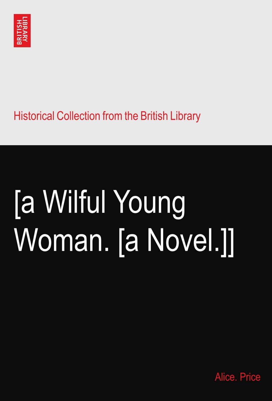 Download [a Wilful Young Woman. [a Novel.]] pdf
