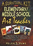img - for A Survival Kit for the Elementary/Middle School Art Teacher (J-B Ed: Survival Guides) by Helen D. Hume (2001-05-15) book / textbook / text book