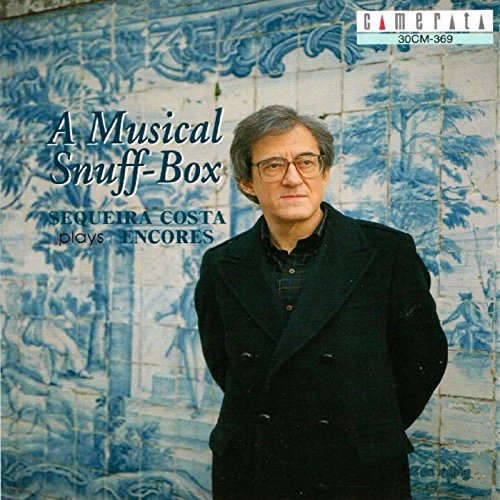 Musical Snuff Box - A Musical Snuff-Box (Sequeira Costa plays Encores)
