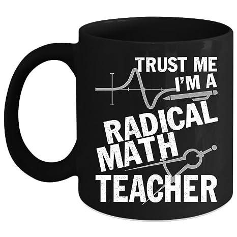 Amazon com: I'm A Radical Math Teacher Coffee Mug, Awesome
