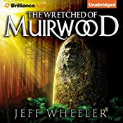 The Wretched of Muirwood: Legends of Muirwood, Book 1 | Jeff Wheeler