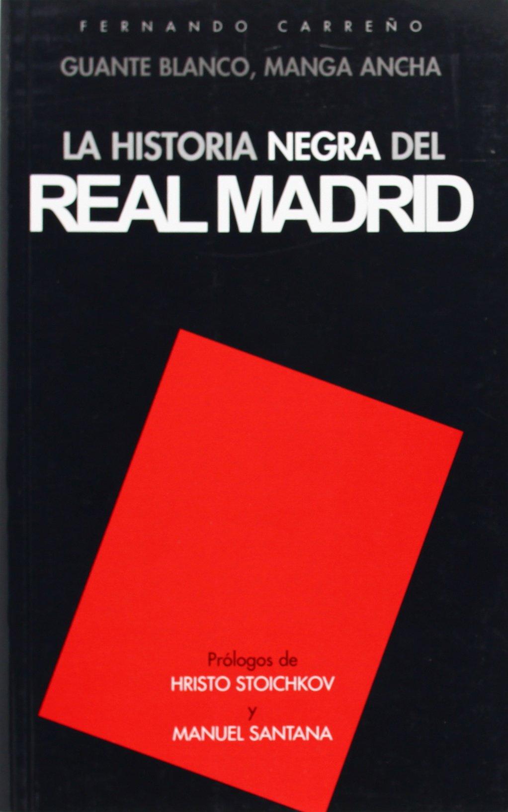 La Historia Negra del Real Madrid: Guante Blanco, Manga Ancha (Spanish Edition) (Spanish) Paperback – 2003