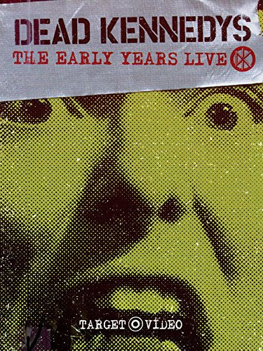 Dead Kennedys - Early Years Live