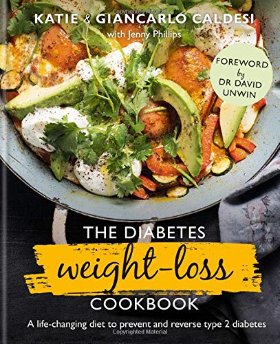 The Diabetes Weight Loss Cookbook: A life-changing diet to prevent and reverse type 2 diabetes ()
