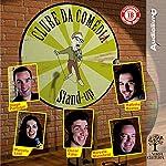 Clube da Comédia | Marcelo Mansfield,Oscar Filho,Marcela Leal,Rafinha Bastos,Diogo Portugal
