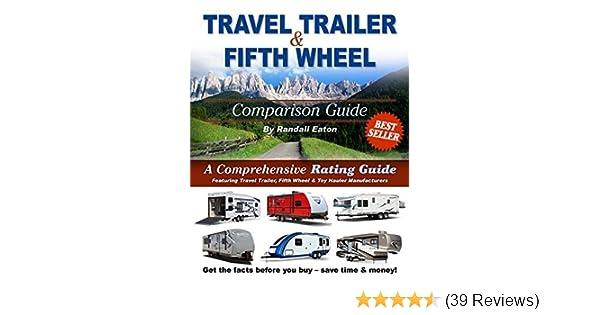 travel trailer fifth wheel comparison guide randall eaton rh amazon com travel trailer comparison guide coupon travel trailer comparison guide coupon