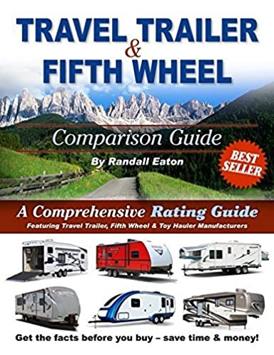 travel trailer fifth wheel comparison guide randall eaton rh amazon com camper trailer comparison guide camper trailer comparison guide