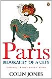 Paris: Biography of a City