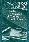 In the Museum of Coming and Going, Laura Stott, 1936970287