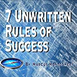 7 Unwritten Rules of Success | Marcus Montgomery