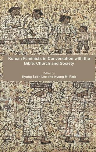 Korean Feminists in Conversation with the Bible, Church and Society (Bible in the Modern World)