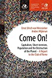 img - for Come On!: Capitalism, Short-termism, Population and the Destruction of the Planet book / textbook / text book