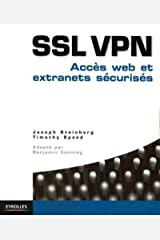 SSL VPN: Accès web et extranets sécurisés (Blanche) (French Edition) Paperback