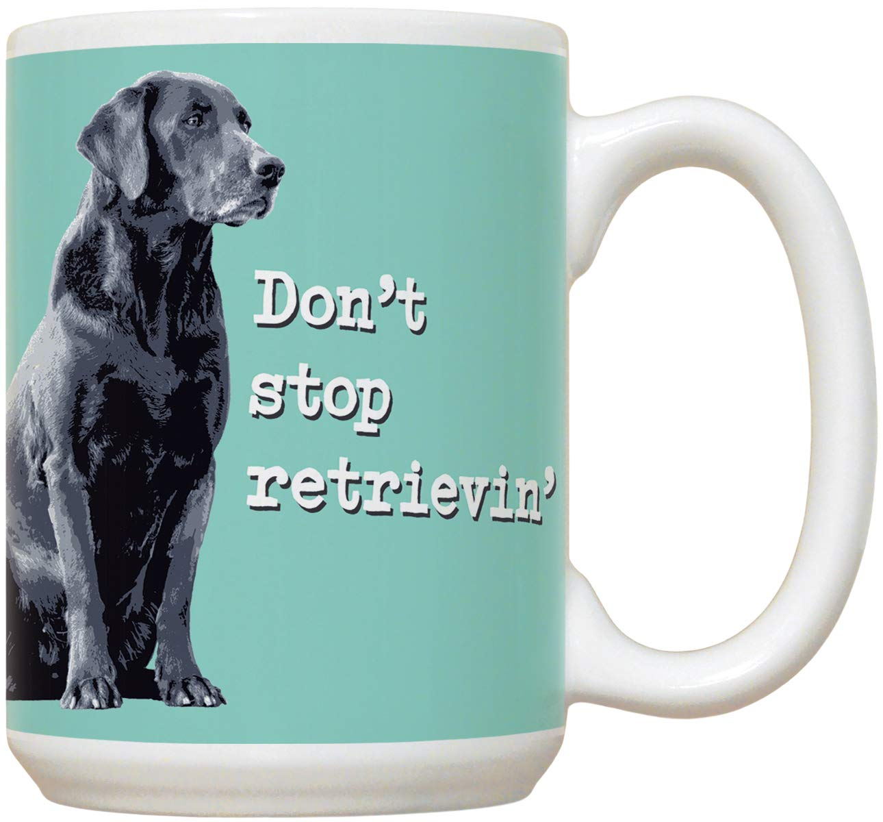 Design printed on both sides of mug Black Lab 15oz Large Ceramic Mug Dont Stop Retrievin