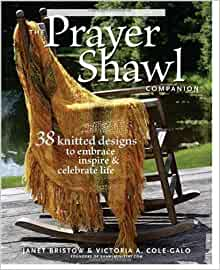 The Prayer Shawl Companion: 38 Knitted Designs to Embrace
