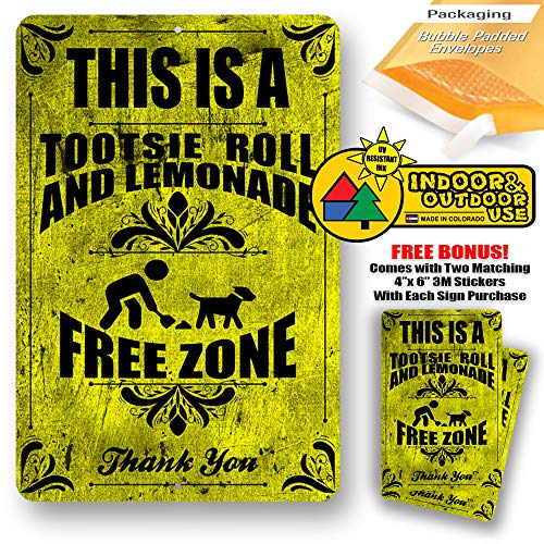 """Tootsie Roll and Lemonade Free Zone Warning Dog Yard Signs Tresspassing Tin Sign Indoor Outdoor use 8""""x12"""" or 12""""x18"""""""