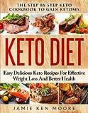 Keto Diet: The Step By Step Keto Cookbook To Gain