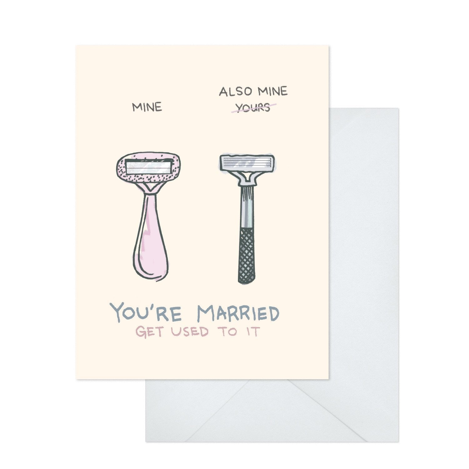 Mine and Also Mine Wedding Card - Funny, Sarcastic, Humour