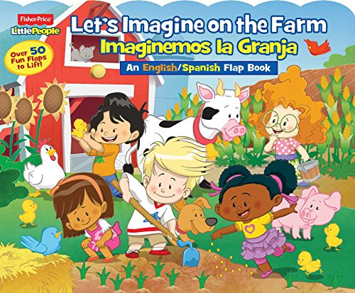 Price comparison product image Fisher-Price Little People: Let's Imagine at the Farm/Imaginemos la Granja (Lift-the-Flap) (Spanish Edition)