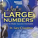 The Law of Large Numbers: How to Make Success Inevitable | Gary S. Goodman