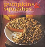 bread anne sheasby - Pumpkins and Squashes - Transform Your Menu and Create Inspirational Meals With the Most Versatile of Vegetables