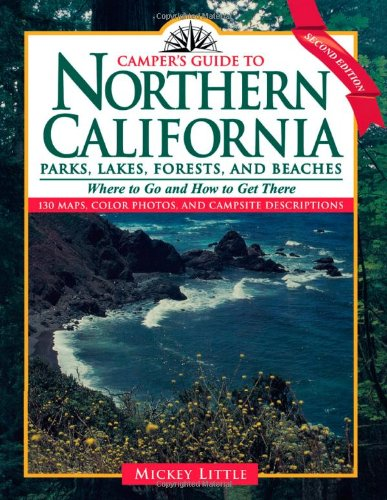 Camper's Guide to Northern California: Parks, Lakes, Forests, and Beaches (Camper's Guide to California Parks, Lakes, Forests, & Beache)
