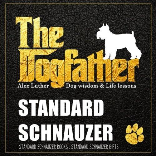 (Dogfather: Standard Schnauzer Wisdom & Life Lessons: Standard Schnauzer)