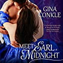Meet the Earl at Midnight: Midnight Meetings Audiobook by Gina Conkle Narrated by Marian Hussey