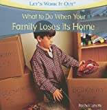 What to Do When Your Family Loses Its Home, Rachel Lynette, 1435897668