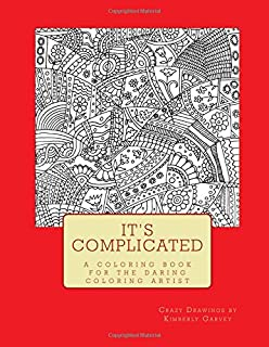 Its Complicated A Challenging Coloring Book For The Daring Artist