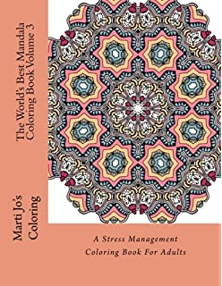The Worlds Best Mandala Coloring Book Volume 3 A Stress Management For Adults