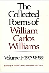 The Collected Poems of William Carlos Williams, Vol. 1: 1909-1939 Paperback
