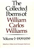 The Collected Poems of William Carlos Williams: 1909-1939: 001
