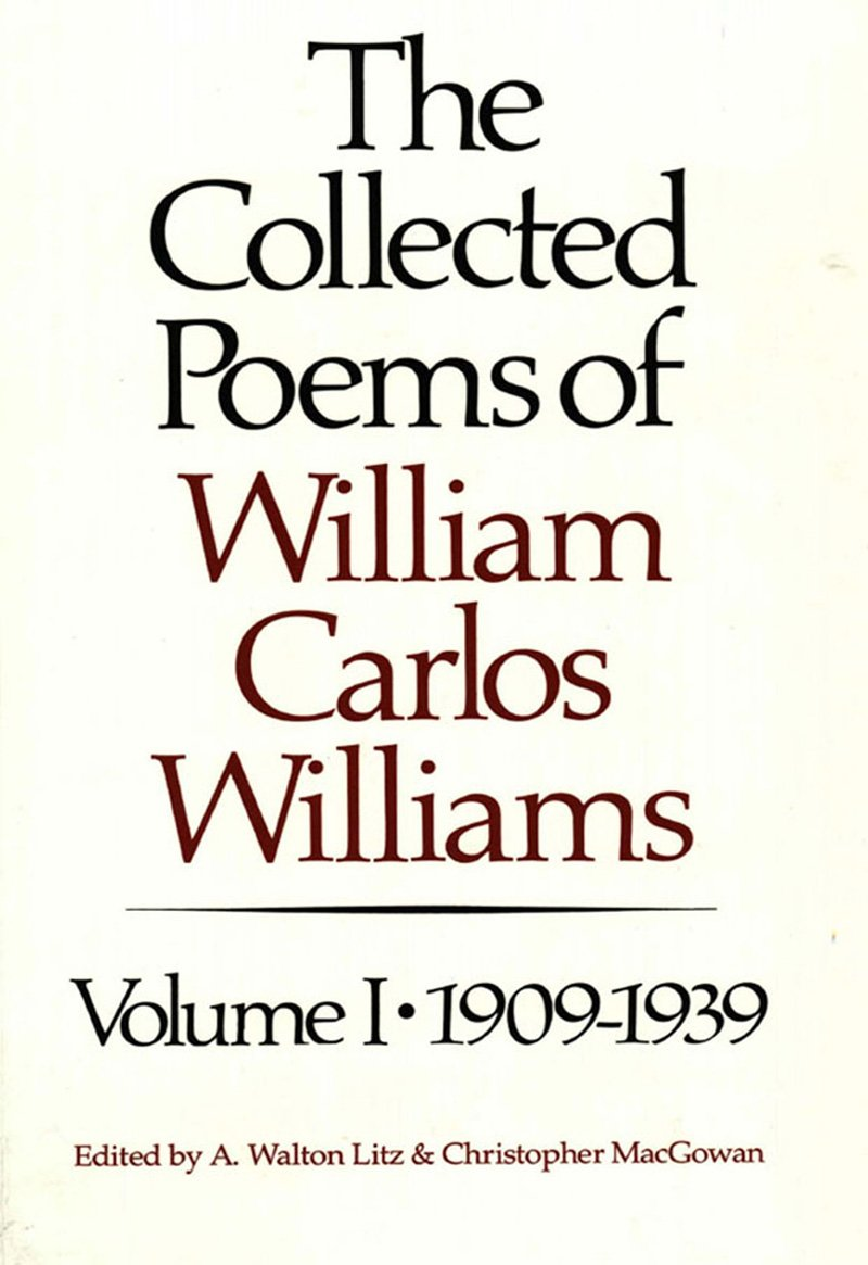 Amazon.com: The Collected Poems of William Carlos Williams, Vol. 1:  1909-1939 (9780811211871): William Carlos Williams, Christopher MacGowan,  ...